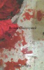 Broken Clairvoyance by coldstarlight