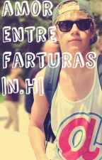 Amor Entre Farturas |N.H| by lauraNllzh