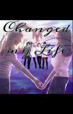 Changed my Life/ 5SOS-FF by xBabyboysGurlx