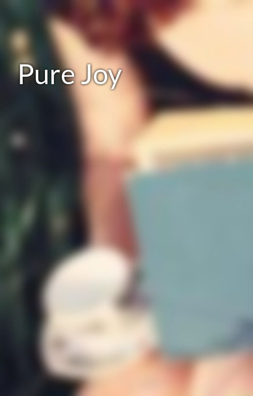 Pure Joy by IsyaBee