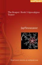 The Reaper: Book 3 Apocalypse Teaser by JayFireweaver