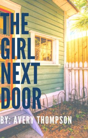 The Girl Next Door by Avery9902