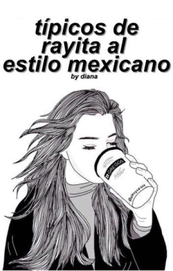 Típicos de rayita al estilo mexicano.