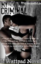 My Criminal #Wattys2015 by CriminallyLia