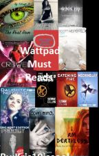WATTPAD MUST READS!!! by kris10iscool