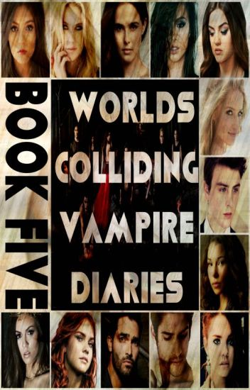 Worlds Colliding (The Vampire Diaries, Book Five)