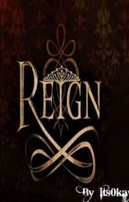 Reign by its0kay