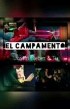 El Campamento♡ |Justin Bieber & Tú| by AlineJDBM