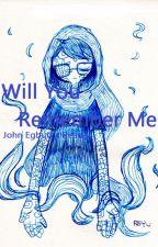 Will You Remember Me? (John Egbert x Reader Oneshot) by whimsicalJinx