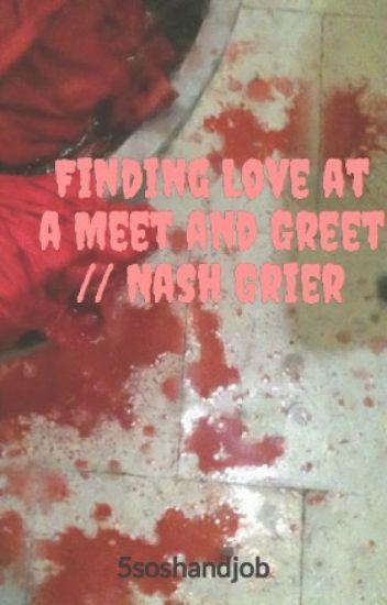 Finding love at a meet and greet nash grier 5soshandjob wattpad finding love at a meet and greet nash grier m4hsunfo