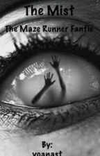 The Mist (The Maze Runner fanfic) by yoanast
