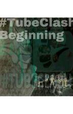 TubeClash Beginning by xoxominniexoxo