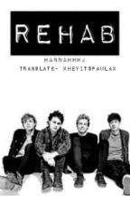 Rehab [5SOS] Traducida. by xHeyItsPaulax