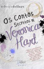 Os contos secretos de Veronica Hart by RebeccaDellape