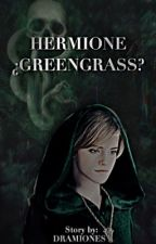Hermione ¿Greengrass? by dramiones