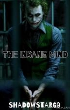 The Insane Mind                  Joker x Reader by UselessToasterOven