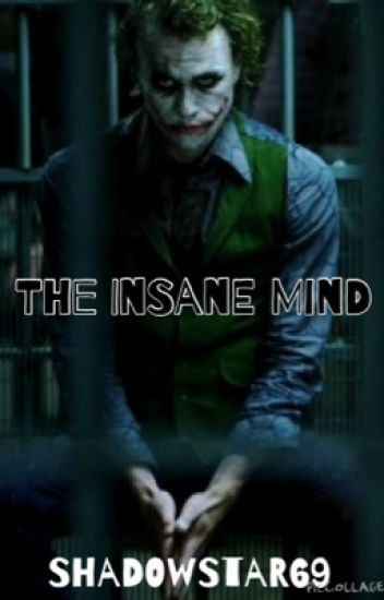 The Insane Mind                  Joker x Reader