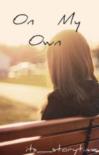 On My Own by its_storytime
