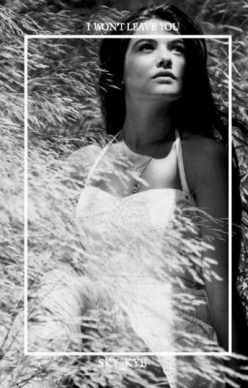 I Won't Leave You - Kyle Spencer