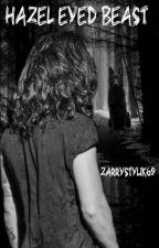 Hazel Eyed Beast (Zarry Stylik) by Zarrystylik69