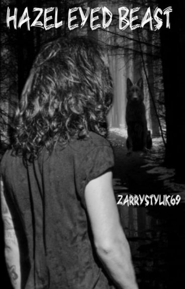 Hazel Eyed Beast (Zarry Stylik)