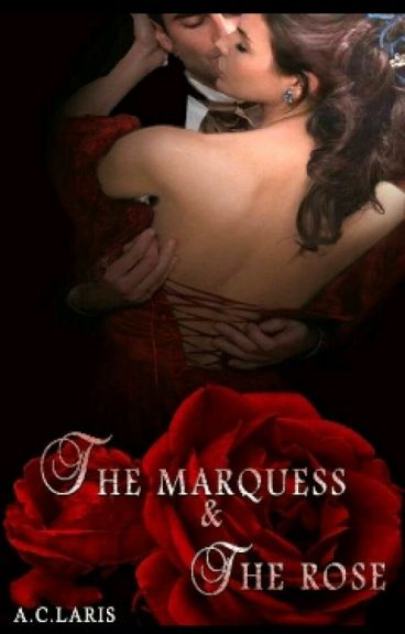 The Marquess and The Rose (#Wattys2016)
