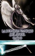 Vampiro gay 2:La reliquia vampiro del ángel caído by Neflim138