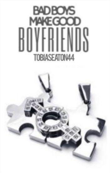 Bad Boys Make Good Boyfriends