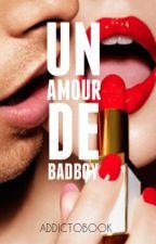 Un amour de badboy [en correction] by addictobook