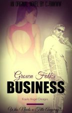Grown Folks' Business by C-Rawww