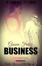 Grown Folks' Business by C-Rawww