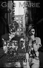 Drugs,Alcohol And More..{Season 1 -DAaM} by Gennnesiis
