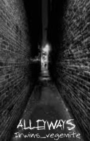 Alleyways (Michael Clifford on hold) by Irwins_vegemite