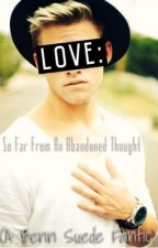 Love: So Far From An Abandoned Thought by bandcrazystilllazy