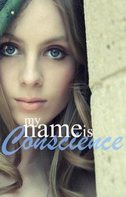 My name is Conscience