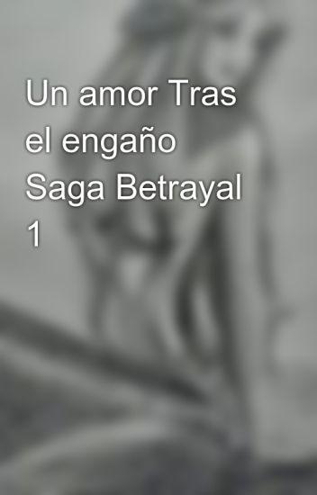 Un amor Tras el engaño Saga Betrayal 1