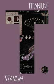 titanium  ☆ the avengers ; book 1 by buckiplier
