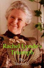 Rachel Lynde's Triumph by lizzyc13
