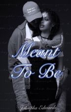 Meant To Be by SlimSociety_