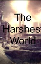The Harshest World by funbun13