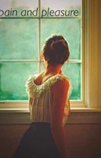 pain and pleasure by Haleighblaine_24