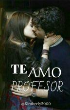 Te amo profesor by Kimberlyy5000