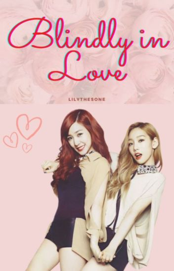 Blindly in Love [SNSD- TaeNy]