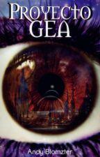 Proyecto Gea (En edición) by Andy_Blomzter