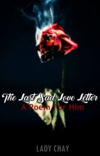 The Last Sad Love Letter: A Poem for Him by lady_chay