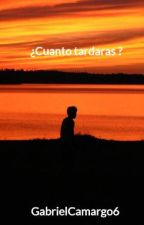 ¿Cuanto tardaras ? by GabrielCamargo6