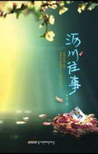 Chuyện cũ của Lịch Xuyên [ full ] by letapu