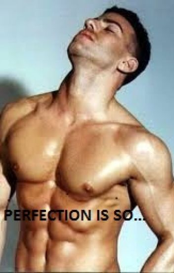 PERFECTION IS SO...