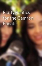Fluffy Fanfics for the Camren Fanatic by camrensnumberone