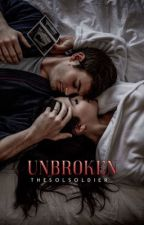 Unbroken ✔️ by TheSolSoldier_
